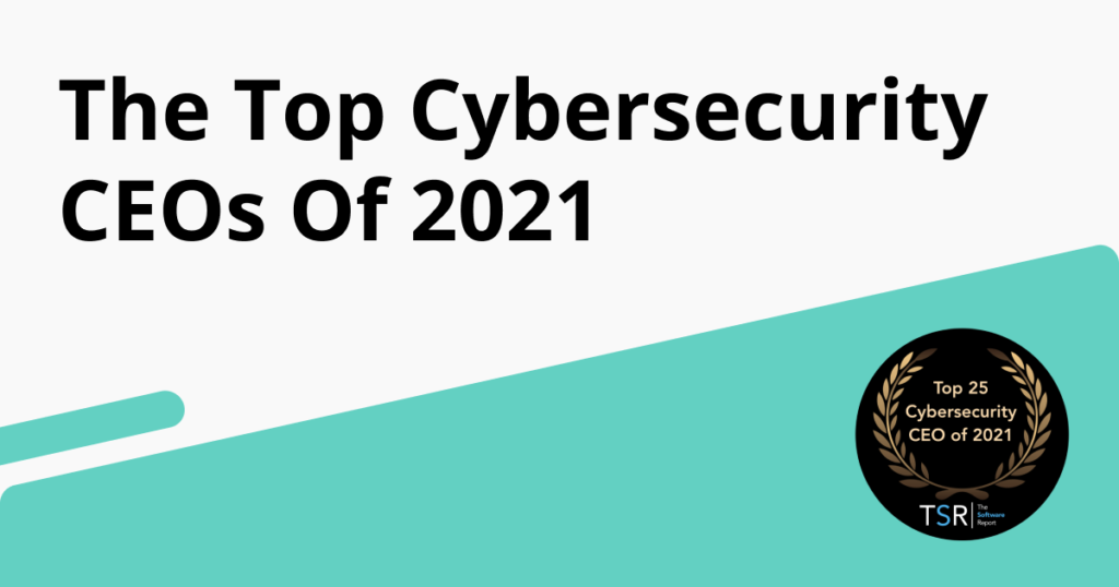 The Software Report Top Cybersecurity CEO 2021